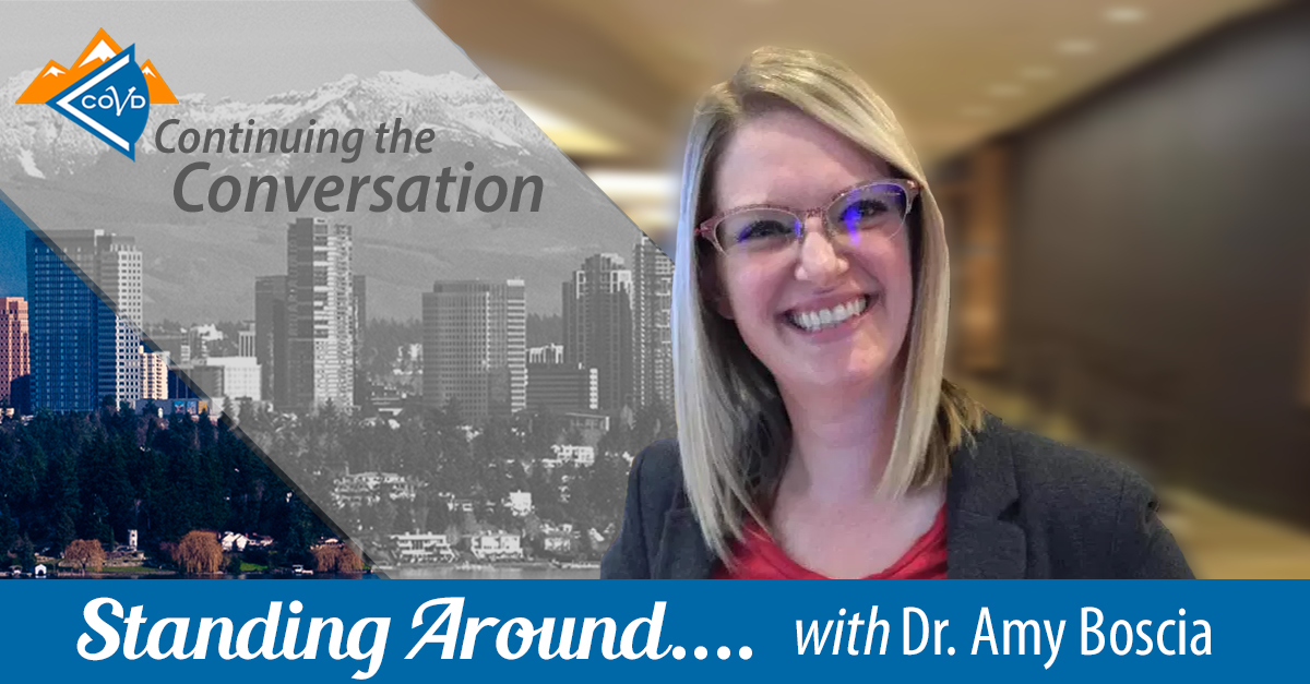 Standing Around with Dr. Amy Boscia