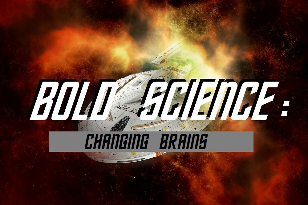 BOLD Science — Changing Brains